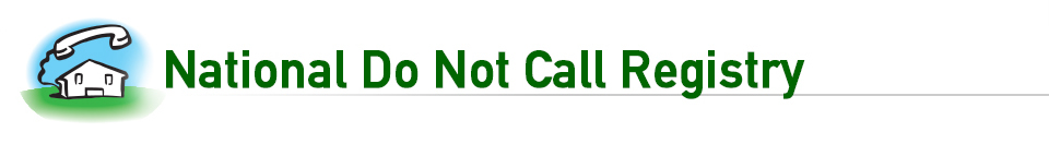 National Do Not Call Registry Click this image if you think reporting this number will do anything.